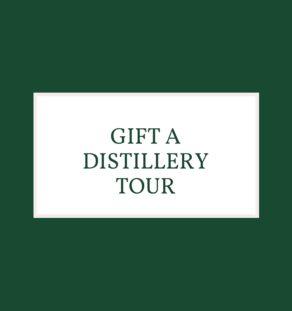 GIFT A DISTILLERY TOUR
